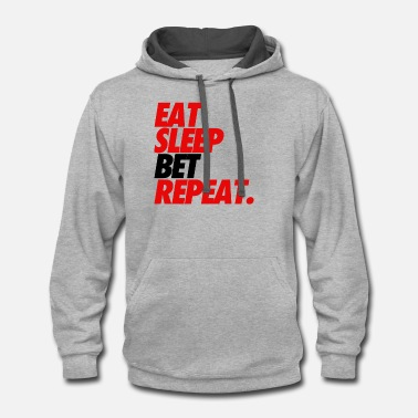 Bet Eat Sleep Bet Repeat Betting Gambling - Unisex Two-Tone Hoodie