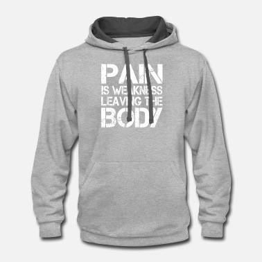 Weakness Pain Is Weakness Leaving The Body - Unisex Two-Tone Hoodie