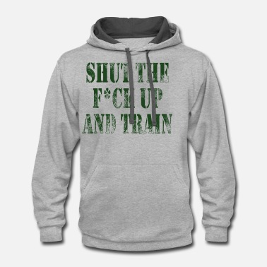 Shut the F uk up and train 01 - Unisex Two-Tone Hoodie