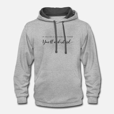 Equestrian Funny Horse Riding Gift for Horseback Riders and Equestrians - Unisex Two-Tone Hoodie
