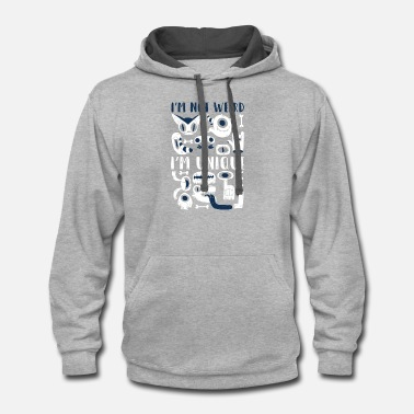 Unique Not weird,but unique - Unisex Two-Tone Hoodie