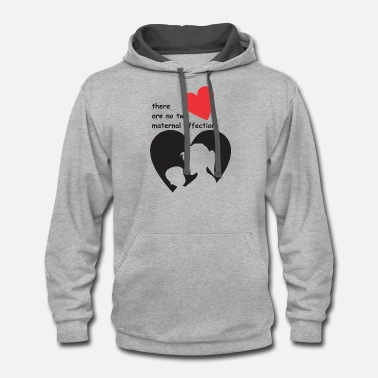 Affection There are no two maternal affections - Unisex Two-Tone Hoodie