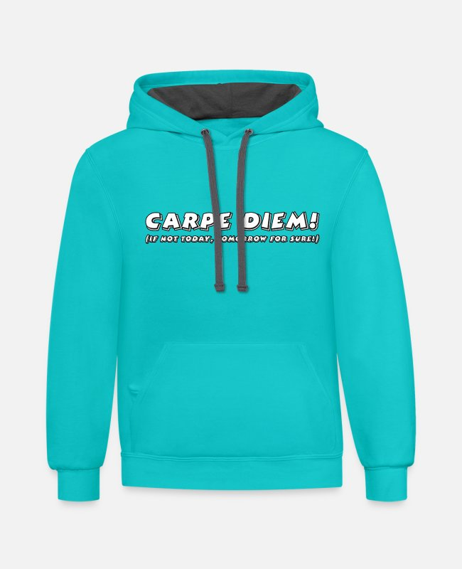 Inspiration Hoodies & Sweatshirts - Carpe Diem If Not Today Tomorrow For Sure - Unisex Two-Tone Hoodie scuba blue/asphalt