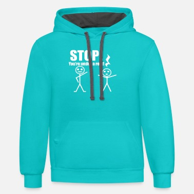 Stop Youre Under A Rest Stop You're Under A Rest - Unisex Two-Tone Hoodie