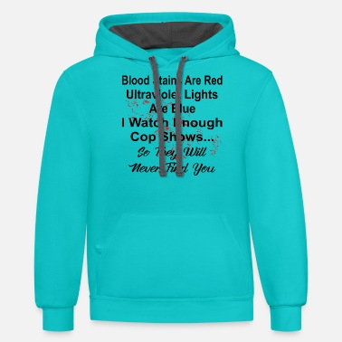 Moron I Watch Enough Cop Shows So They Will Never Find U - Unisex Two-Tone Hoodie