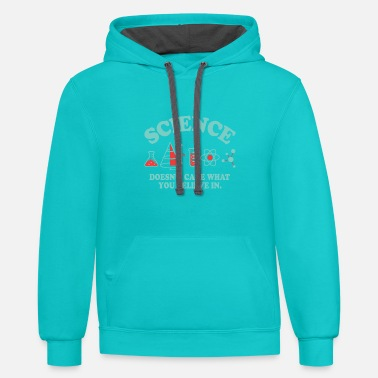 What Science doesnt care what you believe in - Unisex Two-Tone Hoodie