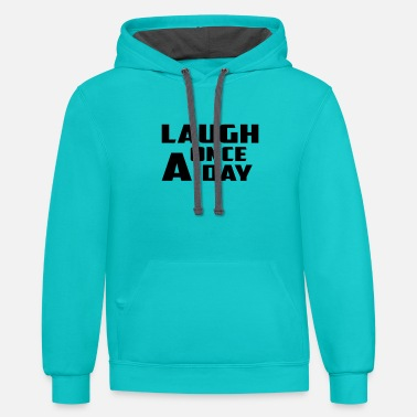laugh once a day - Unisex Two-Tone Hoodie