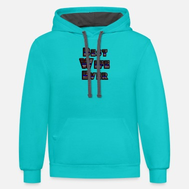 Best Wife Ever - Unisex Two-Tone Hoodie