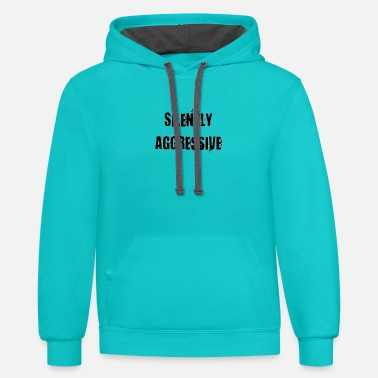 Aggressive Silently aggressive - Unisex Two-Tone Hoodie