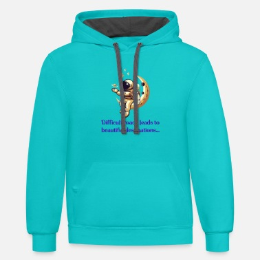 Difficult roads leads to beautiful destinations - Unisex Two-Tone Hoodie