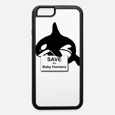 Save the Baby Humans - iPhone 6 Case