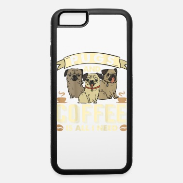 All Saints Day Funny Love Pug Dog Gift Pugs And Coffee Is All I N - iPhone 6 Case