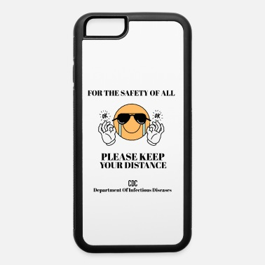 Precautions For The Safety Of All. Coronavirus Precaution - iPhone 6 Case