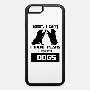 Plant Grounds I have plan with my DOG - iPhone 6 Case