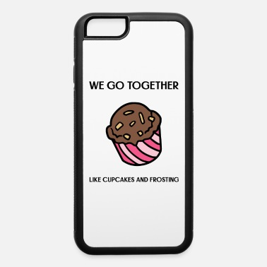 Burglar We Go Together Like Cupcakes And Frosting - iPhone 6 Case