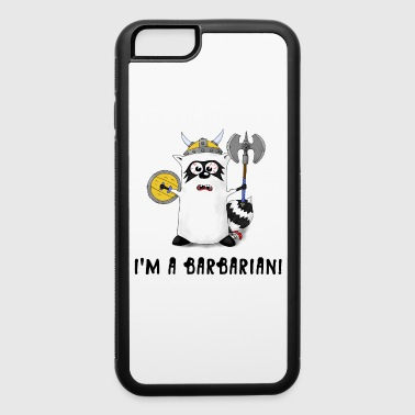 Raccoon: I'm a Barbarian! - iPhone 6/6s Rubber Case