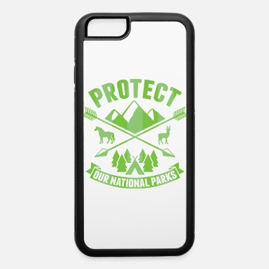National Parks National Park Protect our National Parks - iPhone 6 Case