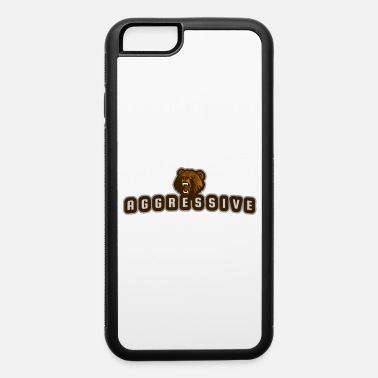 Aggressive aggressive bear - iPhone 6 Case