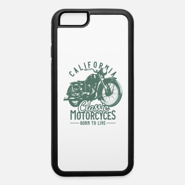 Classic Car CALIFORNIA CLASSIC MOTORCYCLES - BORN TO LIVE - iPhone 6/6s Rubber Case
