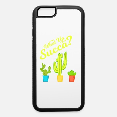 Amazing Sarcasm A Greeny Cactus Plant Tee For You With - iPhone 6 Case