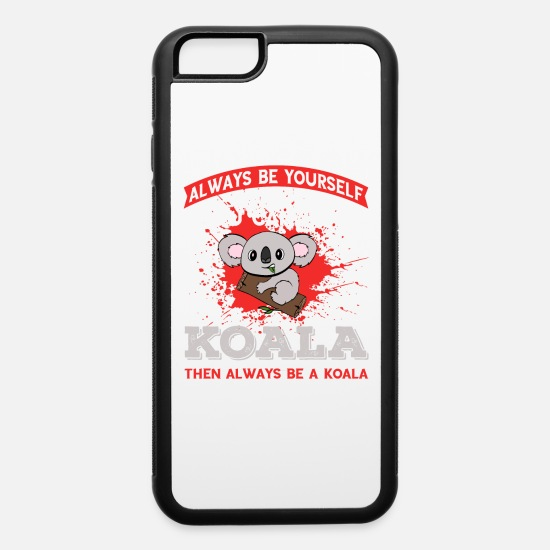 "Koala iPhone Cases - Certified Koala Lover? ""Always Be Yourself Unless - iPhone 6 Case white/black"