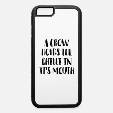 Chilli a crow holds the chilli in it's mouth - iPhone 6 Case