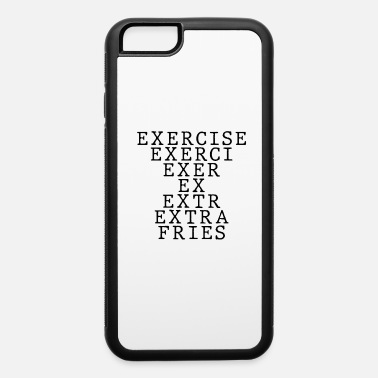 Fast Food exercise extra fries - iPhone 6 Case
