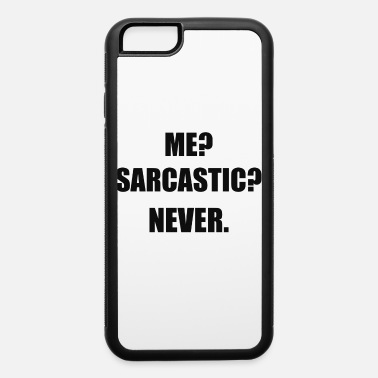 Sarcastic SARCASTIC - iPhone 6 Case