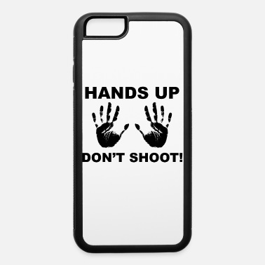 Rude Girl Hands Up Dont Shoot! - iPhone 6 Case