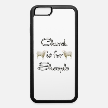 Atheism Church Is For Sheeple - iPhone 6/6s Rubber Case