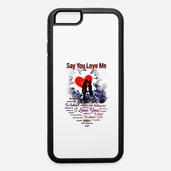 Love iPhone Cases - Say You Love Me - iPhone 6 Case white/black