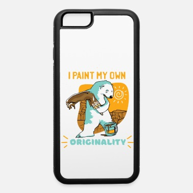 Original Painting I Paint My Own Originality - iPhone 6 Case