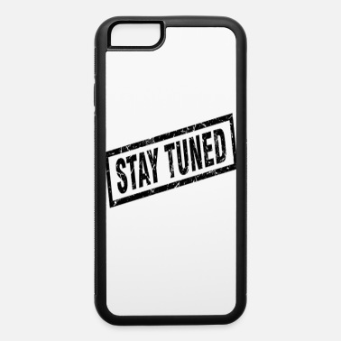 Pay STAY TUNED (BLACK STAMPED) - iPhone 6/6s Rubber Case