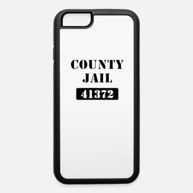 County Jail COUNTY JAIL - iPhone 6 Case