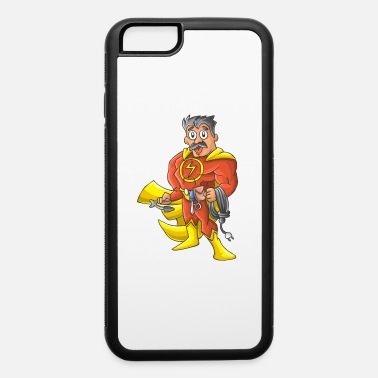 Electrician Electrician hero - iPhone 6 Case