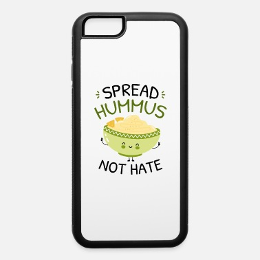 Dip Spread Hummus Not Hate - iPhone 6 Case