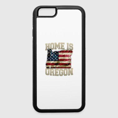 Home is Oregon USA US map gift unique fans Proud Strong Support - iPhone 6/6s Rubber Case