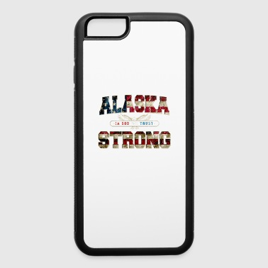 In God We Trust Alaska Strong Awesome Design Gift US Flag Pride - iPhone 6/6s Rubber Case