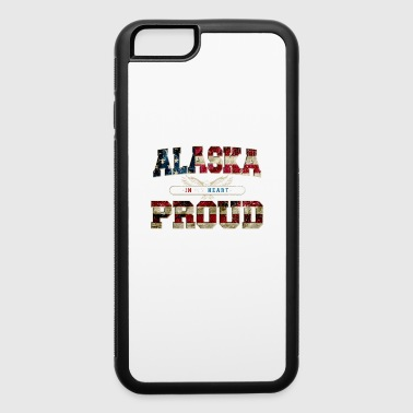 Alaska in my heart Proud Strong Awesome Design Gift America - iPhone 6/6s Rubber Case