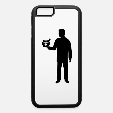 Pharmacists Pharmacist - iPhone 6 Case