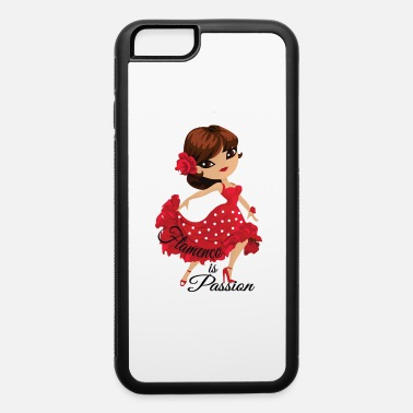 Flamenco Flamenco is passion - iPhone 6 Case