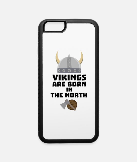 Barbarian iPhone Cases - Vikings are born in the North S7t8x - iPhone 6 Case white/black