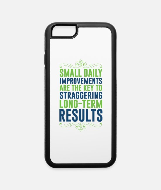 Life Force iPhone Cases - Small daily improvements are the key to results - iPhone 6 Case white/black