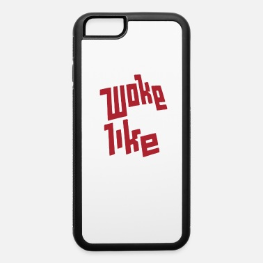 Woke Up Like This Woke up like this - iPhone 6 Case