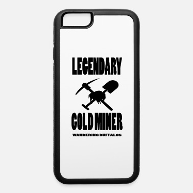 Legendary Gold Miner - iPhone 6 Case