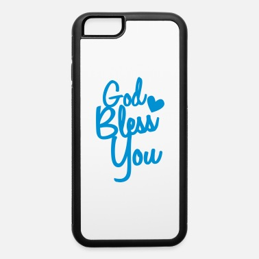 Bless You god bless you - iPhone 6 Case