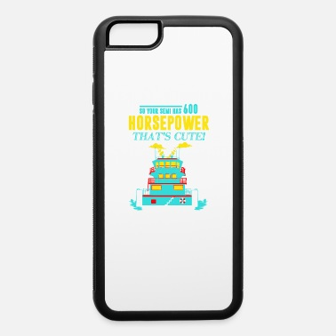 Horsepower Horsepower thats cute - iPhone 6 Case