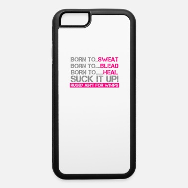 Wimps Rugby Aint For Wimps - iPhone 6 Case