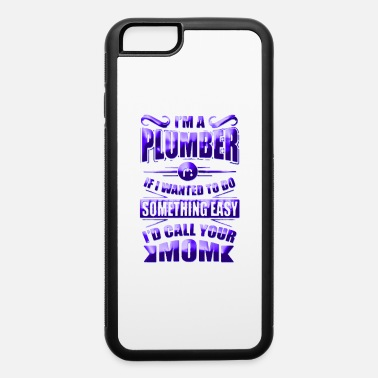 Plumber Plumber Mom - iPhone 6 Case