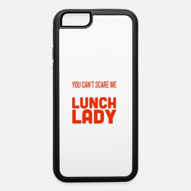 Lunch Lady Lunch Lady - iPhone 6 Case